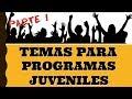 Temas para programas juveniles | Parte 1 | Ministerio Juvenil